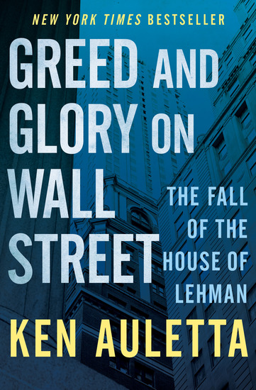 Greed and Glory on Wall Street - The Fall of the House of Lehman - cover