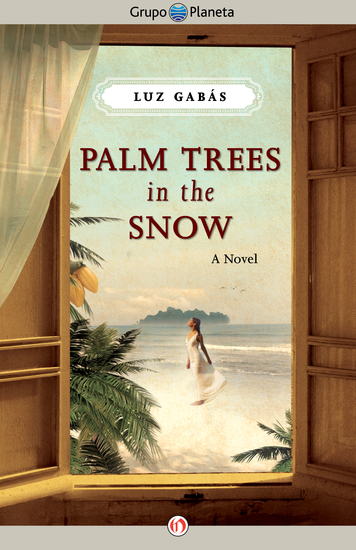 Palm Trees in the Snow - A Novel - cover