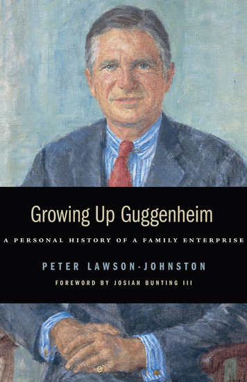 Growing Up Guggenheim - A Personal History of a Family Enterprise - cover