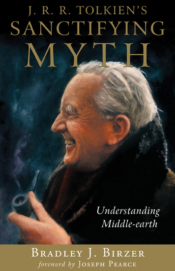 J R R Tolkien's Sanctifying Myth - Understanding Middle-earth - cover