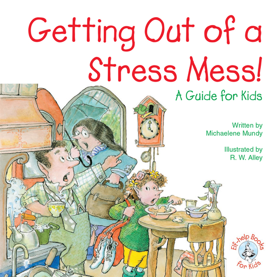 Getting Out of a Stress Mess! - A Guide for Kids - cover
