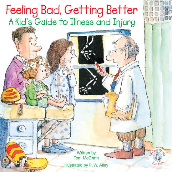 Feeling Bad Getting Better - A Kid's Guide to Illness and Injury - cover