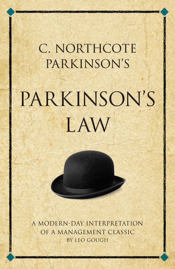 C Northcote Parkinson's Parkinson's Law - A modern-day interpretation of a management classic - cover