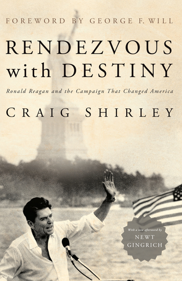 Rendezvous with Destiny - Ronald Reagan and the Campaign That Changed America - cover