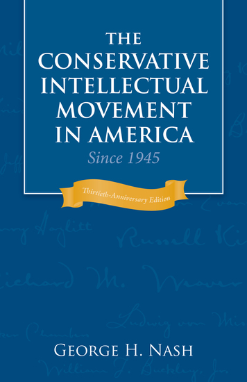 The Conservative Intellectual Movement in America Since 1945 - cover