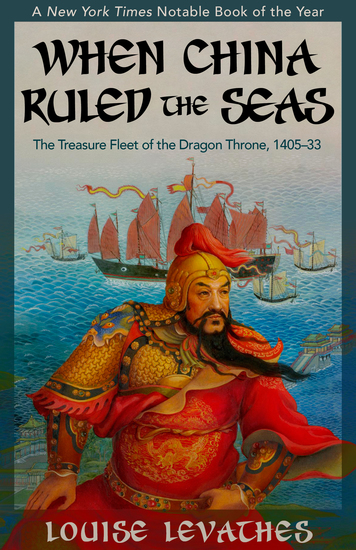 When China Ruled the Seas - The Treasure Fleet of the Dragon Throne 1405–1433 - cover