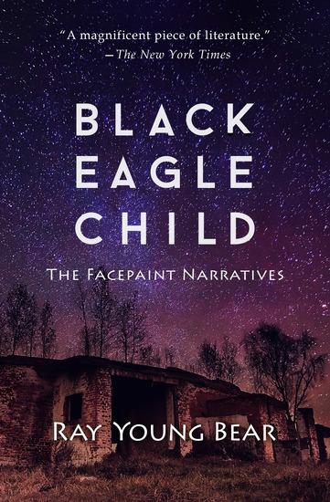 Black Eagle Child - The Facepaint Narratives - cover