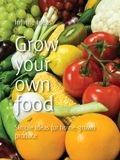 Grow your own food - Simple ideas for home-grown produce - cover