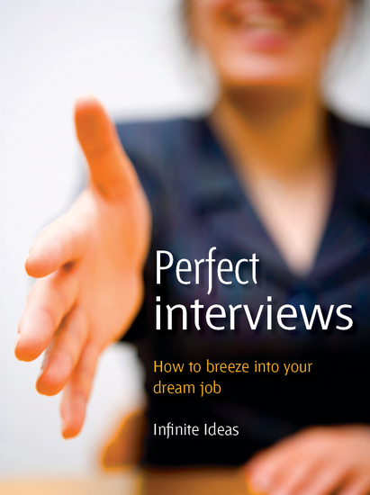 Perfect interviews - How to breeze into your perfect job - cover