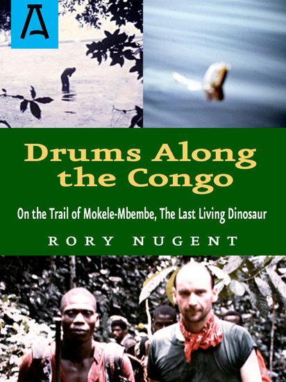 Drums Along the Congo - On the Trail of Mokele-Mbembe the Last Living Dinosur - cover