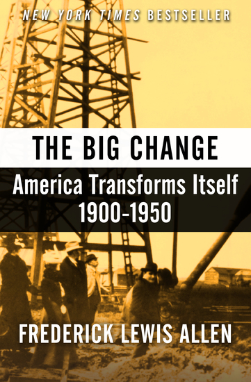The Big Change - America Transforms Itself 1900–1950 - cover