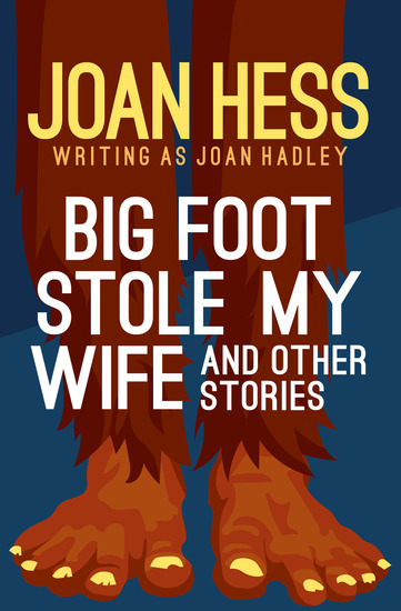 Big Foot Stole My Wife - And Other Stories - cover