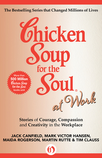 Chicken Soup for the Soul at Work a Book Review