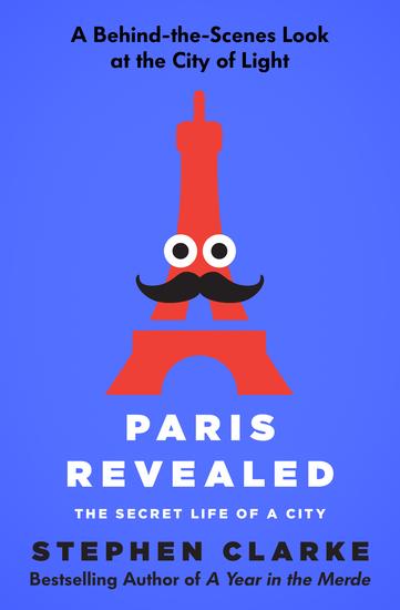 Paris Revealed - The Secret Life of a City - cover