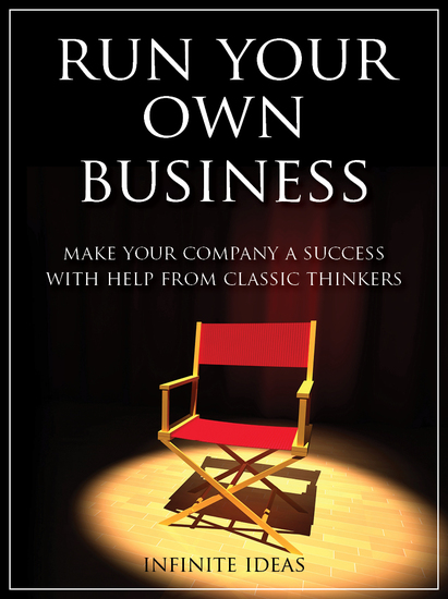 Run your own business - Make your company a success with help from classic thinkers - cover