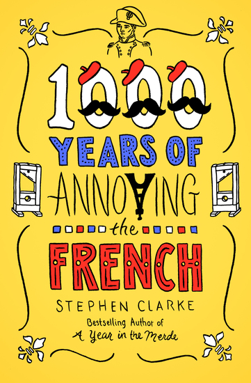 1000 Years of Annoying the French - cover