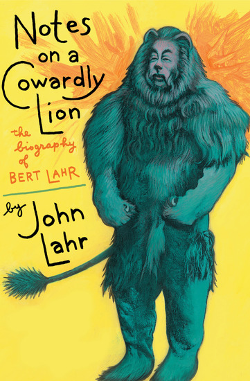 Notes on a Cowardly Lion - The Biography of Bert Lahr - cover