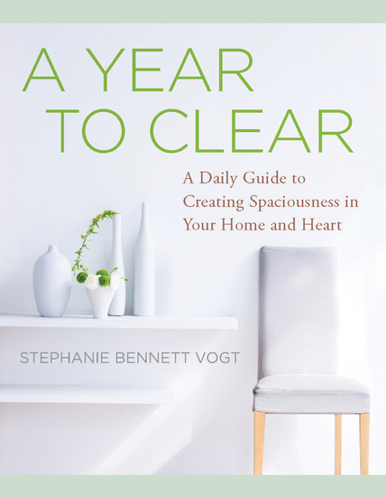 A Year to Clear - A Daily Guide to Creating Spaciousness in Your Home and Heart - cover