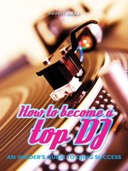 How to become a top DJ - An insider's guide to DJing success - cover