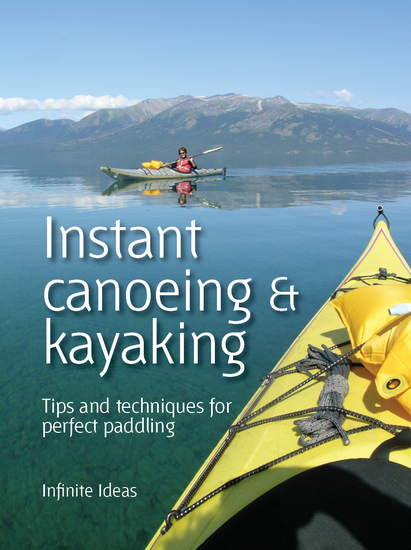 Instant canoeing & kayaking - Tips and techniques for perfect paddling - cover