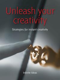 Unleash your creativity - Strategies for instant creativity