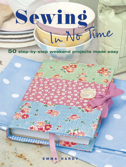 Sewing in No Time - 50 step-by-step weekend projects made easy - cover