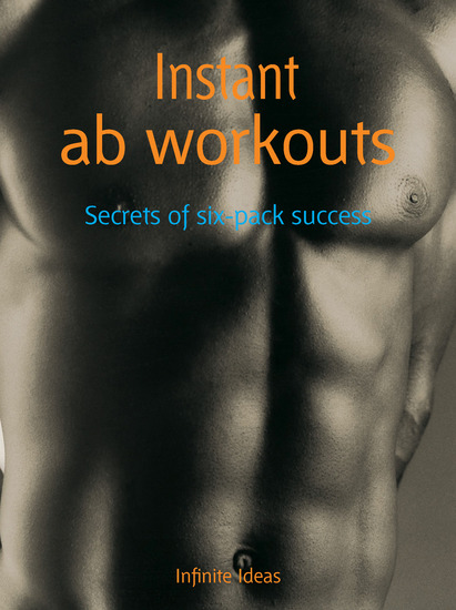 Instant ab workouts - Secrets of six pack success - cover