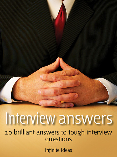 Interview Answers - 10 brilliant answers to tough interview questions - cover