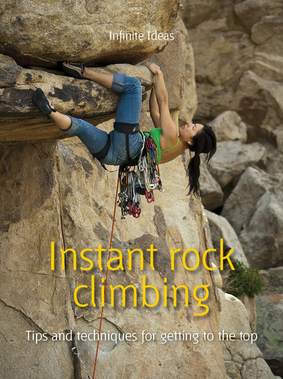 Instant rock climbing - Tips and techniques for getting to the top - cover