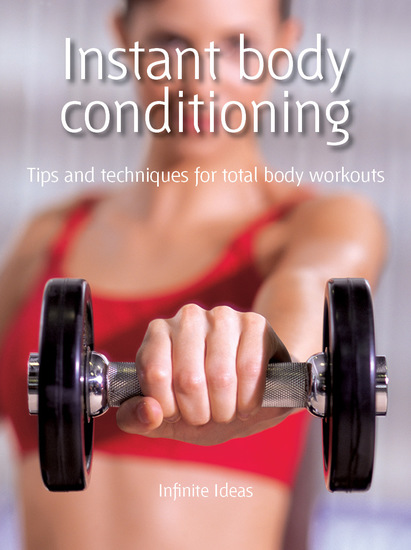 Instant body conditioning - Tips and Techniques for Total Body Workouts - cover