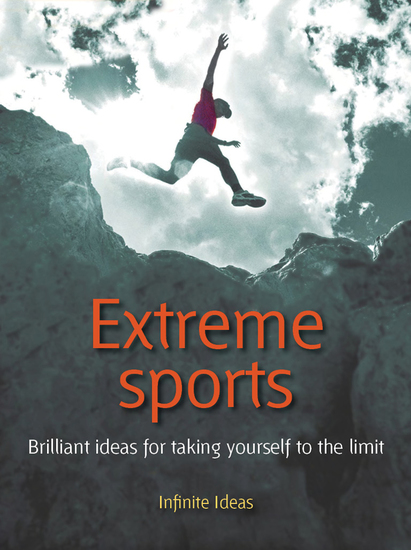 Extreme sports - Brilliant ideas for taking yourself to the limit - cover