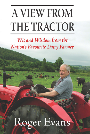 A View from the Tractor - Wit and Wisdom from the Nation's Favourite Dairy Farmer - cover