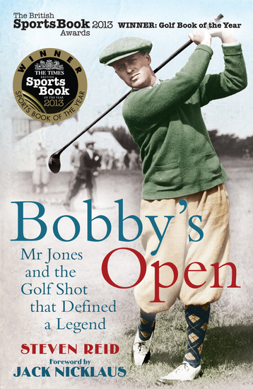 Bobby's Open - Mr Jones and the Golf Shot that Defined a Legend - cover