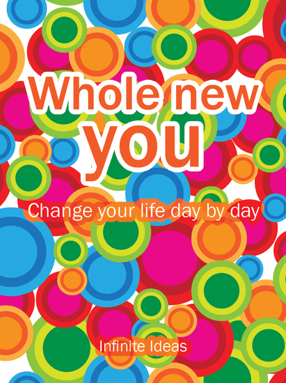 Whole new you - 365 brilliant ideas for getting off your butt and living life to the full - cover