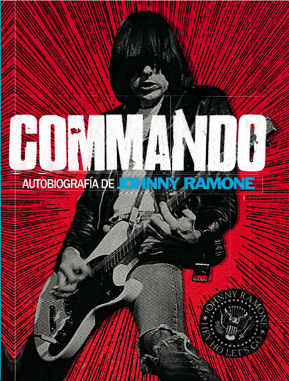 Commando: autobiografía de Johnny Ramone - cover