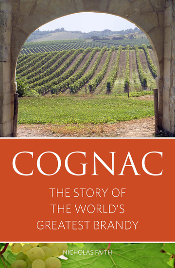 Cognac - The story of the world's greatest brandy - cover