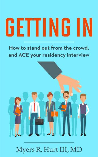 Getting In: How to stand out from the crowd and ACE your residency interview - cover