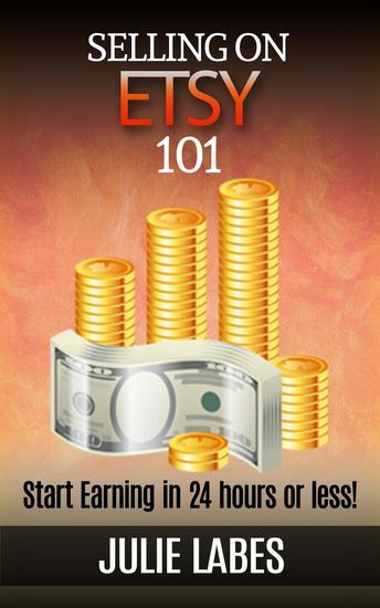 Selling on ETSY 101: Start Earning in 24 hours or less - cover