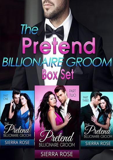 The Pretend Billionaire Groom Box Set - cover