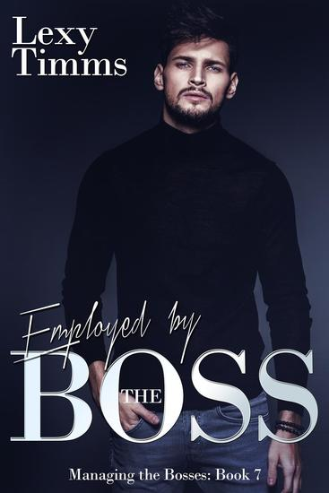 Employed by the Boss - Managing the Bosses Series #7 - cover