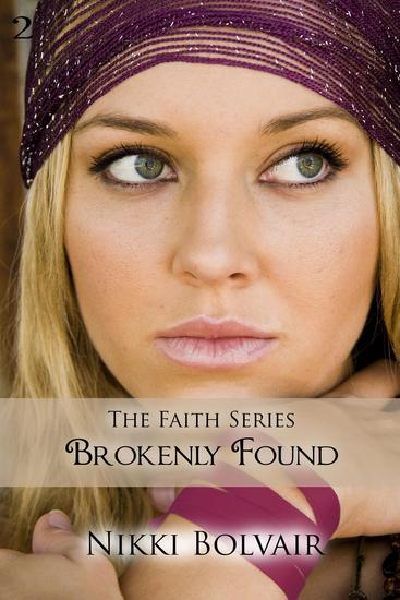 Brokenly Found - The Faith Series #2 - cover