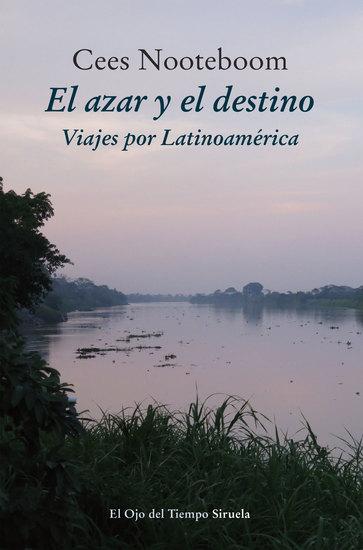 El azar y el destino - Viajes por Latinoamérica - cover