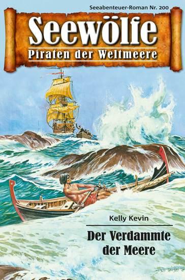 Seewölfe - Piraten der Weltmeere 200 - Der Verdammte der Meere - cover