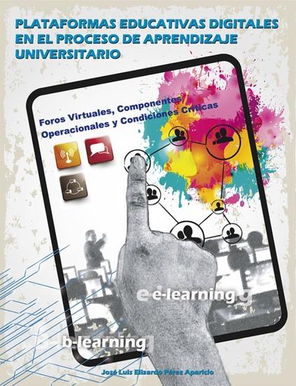 Plataformas educativas digitales en el proceso de aprendizaje universitario - Foros virtuales componentes operacionales y condiciones criticas - cover