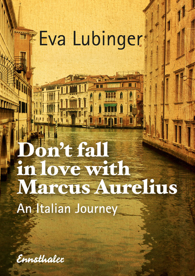 Don't Fall In Love With Marcus Aurelius - An Italian Journey - cover