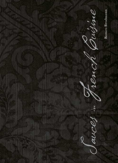 Sauces in French Cuisine - Sauces in classical French cuisine according to Escoffier - cover