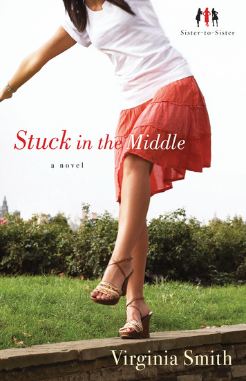 Stuck in the Middle (Sister-to-Sister Book #1) - A Novel - cover