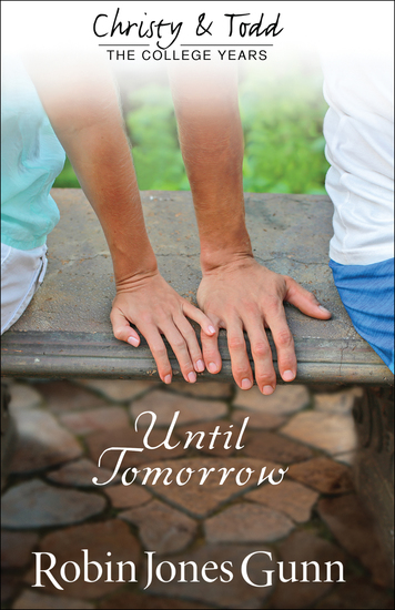 Until Tomorrow (Christy and Todd: College Years Book #1) - cover