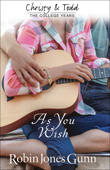 As You Wish (Christy and Todd: College Years Book #2) - cover