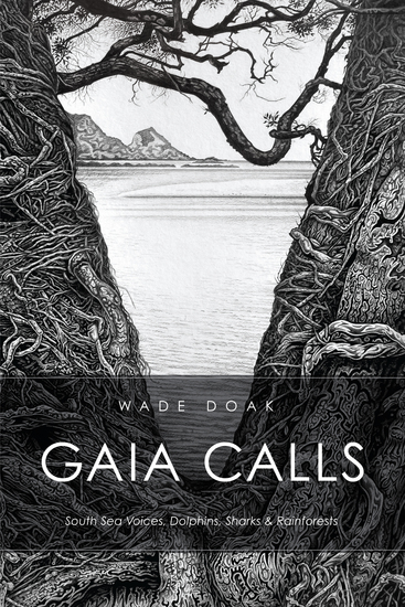 Gaia Calls - South Sea Voices Dolphins Sharks & Rainforests - cover